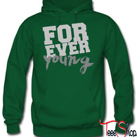 For Ever Young hoodie