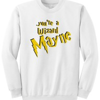 You're A Wizard Mayne - Sweatshirt