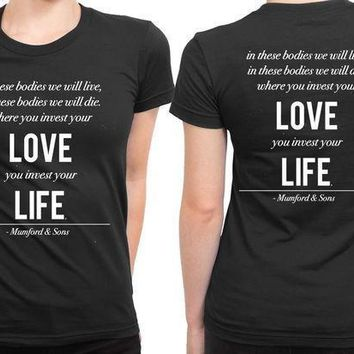 Mumford And Sons Quote Your Love You Invest Your Life 2 Sided Womens T Shirt