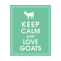 Keep Calm and Love Goats  8x10 Art Print featured by KeepCalmShop