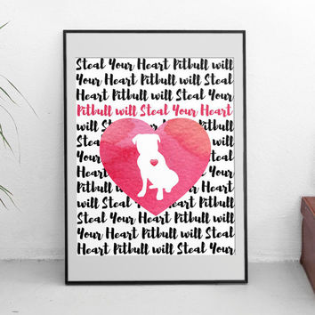 Pitbull will Steal Your Heart - Pink Watercolor Printable, Pitbull Pride, Dog mom, Watercolor heart, Printable quote, Rescue dog, dont bully
