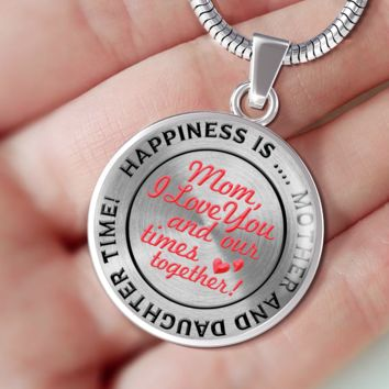 To Mom - Happiness is Mother Daughter Time Together - Necklace - Silver