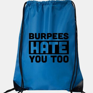 """Drawstring Gym Bag  """"Burpees Hate You Too""""  Funny Workout Squatting Gift"""