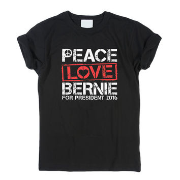 Peace, Love, Bernie T-Shirt Men, Women and Youth size S-2XL
