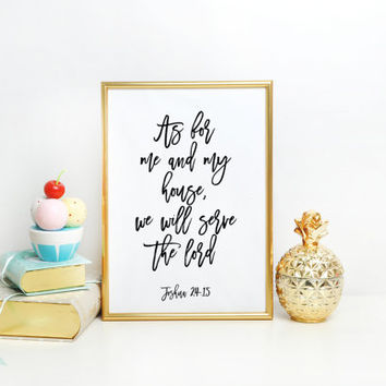 BIBLE VERSE As for me and my house we will serve the Lord Joshua 24:15 print Bible Print Inspirational Scripture Wall Art Print Wall Decor