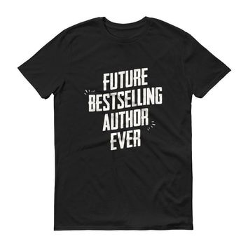 Men's Future Bestselling Author Ever tshirt Author gift