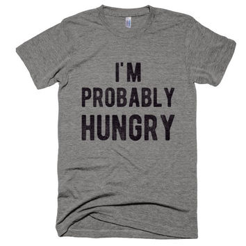 Probably Hungry T-Shirt