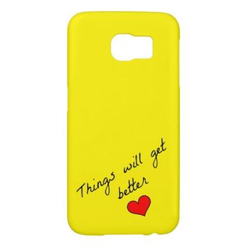 Things Will Get Better Samsung Galaxy S6 Case