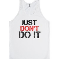 dont do it-Unisex White Tank