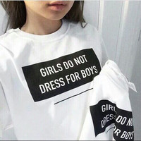 Girls Do Not Dress For Boys White T shirt