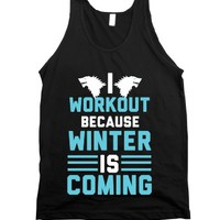 I Workout Because Winter Is Coming |