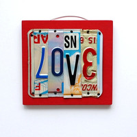 LOVE OOAK License Plate Art Home Decor Wall Hanging by UniquePl8z