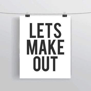 "INSTANT DOWNLOAD printable typography wall art, cheeky ""Let's Make Out"" sign, bedroom decor, apartment and dorm decor, digital art, poster"
