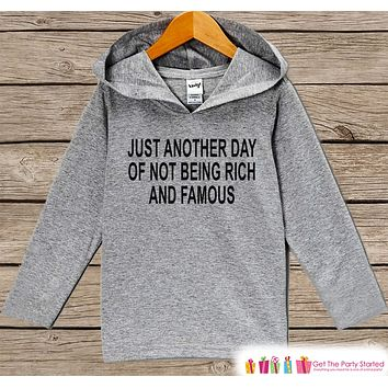 Funny Kids Shirt - Not Rich and Famous Hoodie - Boys or Girls Funny Shirt - Grey Pullover - Gift Idea for Baby, Infant, Kids, Toddler