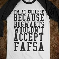 Supermarket: I'm At College Because Hogwarts Wouldn't Accept My Fafsa from Glamfoxx Shirts