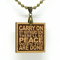 Carry On My Wayward Son There'll be Peace When You Are Done - Supernatural Lyric Necklace