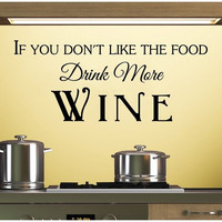 If You Don't Like The Food, Drink More Wine