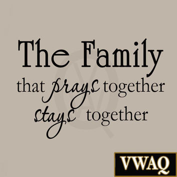 The Family that Prays Together Stays Together Christian Religious Vinyl Wall ...