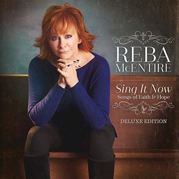 Reba McEntire - Sing It Now: Songs Of Faith & Hope (Deluxe)