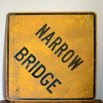 Vintage Narrow Bridge Sign