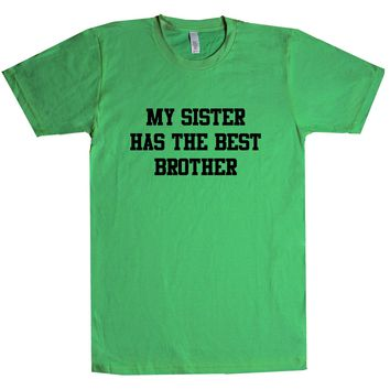 My Sister Has The Best Brother Unisex T Shirt