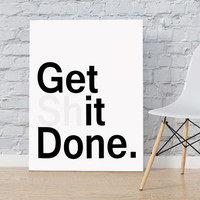 "Get Shit Done Inspirational Poster Typography Print Motivational Print Minimalist Print ""Get Shit Done"" Print Minimalist Motivational Poster"
