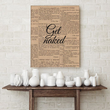 """Dictionary Art Print """"Get Naked"""" Typography quote Typographic print Home decor Wall art Bedroom poster Bedroom quote Bedroom art Printable"""