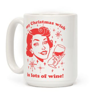 MY CHRISTMAS WISH IS LOTS OF WINE