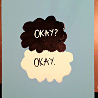 The Fault in Our Stars Okay? Okay. Painting