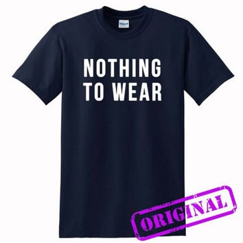 Nothing to Wear for shirt navy, tshirt navy unisex adult
