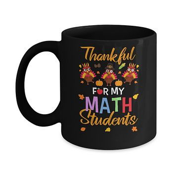 Thankful For My Math Students Teacher Thanksgiving Day Mug