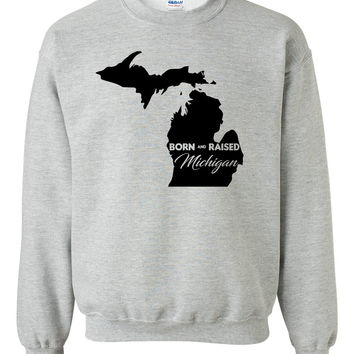 Born and Raised Michigan Crewneck Sweatshirt