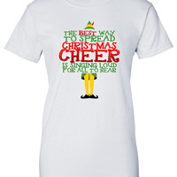 The Best Way to Spread Christmas Cheer is Singing Loud for all to hear t-shirt  Christmas Party shirt tee Funny t-shirt DT-647