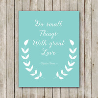 Do Small Things With Great Love Printable, Instant Download, Mother Teresa Quote Printable, Inspirational Quote Printable, Home Decor, Teal