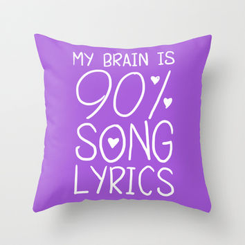 90% Song Lyrics Throw Pillow by LookHUMAN