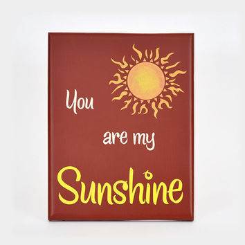 You are my sunshine painted sign on pine board brick red background S1010