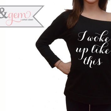I woke up like this sweatshirt // off the shoulder flawless shirt // women's clothing // funny shirts // comfy, trendy shirt // flawless
