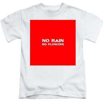 No Rain No Flowers - Life Inspirational Quote 3 - Kids T-Shirt