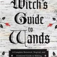 Witch's Guide to Wands