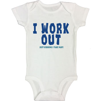 I Work Out Just Kidding I Take Naps Funny Kids Onesuit - B54