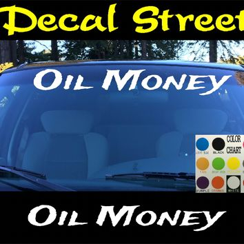 Oil Money Windshield Visor Die Cut Vinyl Decal Sticker
