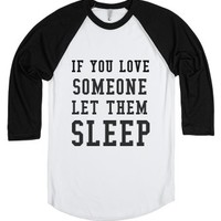 If You Love Someone Let Them Sleep-Unisex White/Black T-Shirt