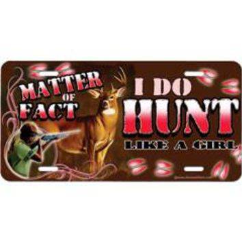 I Do Hunt Like A Girl Embossed Aluminum Car Tag By Dixie Outfitters®