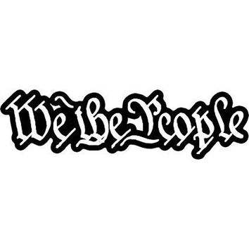 We The People Constitution Gun Rights  Vinyl Car/Laptop/Window/Wall Decal