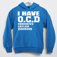 I Have OCD JC Caylen populer hoodie for mens and women by USA