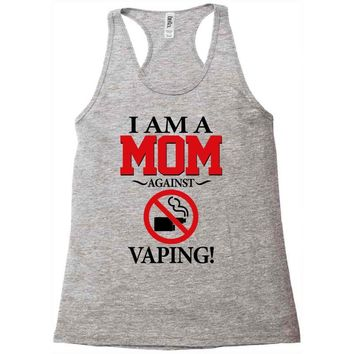 I Am A Mom Against Vaping Racerback Tank