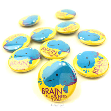 *NEW* - All You Need is Lobe Brain Buttons - Set of 10