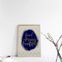Printable art GOOD MORNING BEAUTIFUL print,prints and quotes,wall decor,home print,poster art,home poster,digital print,instant download