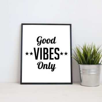 Good vibes only, 8x10 digital print, black and white quote, instant printable poster, typography wall art home decor digital download