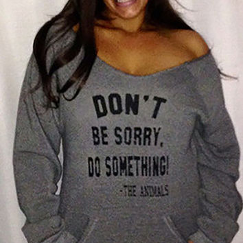 Eco-Friendly Off the Shoulder Sweatshirt – Don't Be Sorry...Do Something! - The Animals